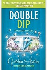 Double Dip: A Davis Way Crime Caper Book 2 (The Davis Way Crime Caper Series) Kindle Edition