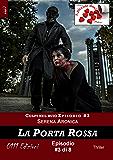 La Porta Rossa - Colpi nel buio ep. #3 (A piccole dosi)