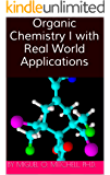 Organic Chemistry 1 with Real World Applications (English Edition)