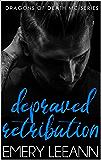 Depraved Retribution (Dragons Of Death MC Series Book 1)