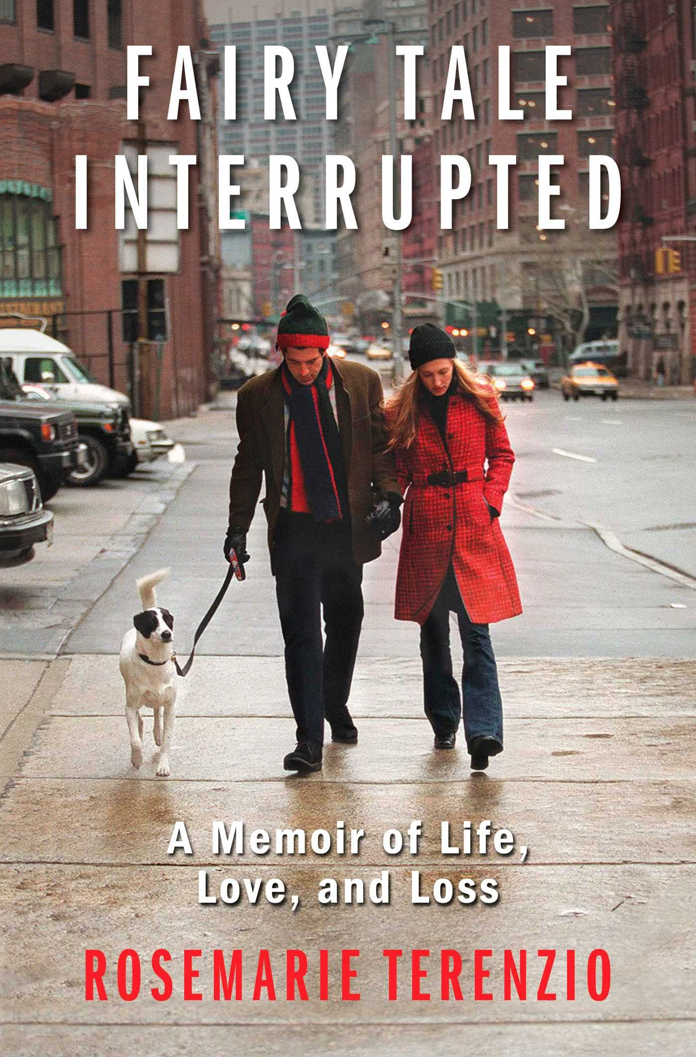 Fairy Tale Interrupted: A Memoir of Life, Love, and Loss pdf epub