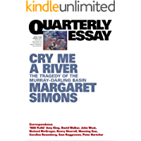 Quarterly Essay 77 Cry Me a River: The Tragedy of the Murray–Darling Basin