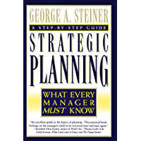 Strategic Planning: What Every Manager Must Know (English Edition)