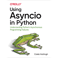 Using Asyncio in Python: Understanding Python's Asynchronous Programming Features