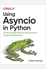Using Asyncio in Python: Understanding Python's Asynchronous Programming Features Kindle Edition