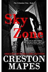 Sky Zone: A Blockbuster Christian Fiction Political Thriller (The Crittendon Files Book 3) Kindle Edition