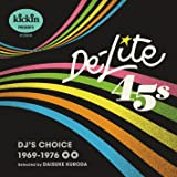 kickin presents De-Lite 45s: DJ's Choice 1969-1976 (日本独自企画盤)