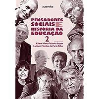 Pensadores sociais e história da educação - Vol. 2: Volume 2