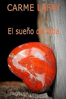 EL SUEÑO DE ALBA: Si quieres, puedes. (LAFAY EBOOKS nº 10)