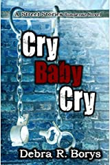 Cry Baby Cry (Street Stories Suspense Novels Book 4) Kindle Edition