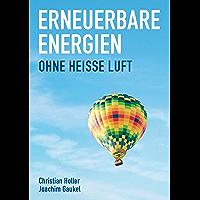 Erneuerbare Energien: Ohne Heiße Luft (German Edition)