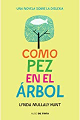 Como pez en el árbol: Una novela sobre la dislexia (Spanish Edition) Kindle Edition