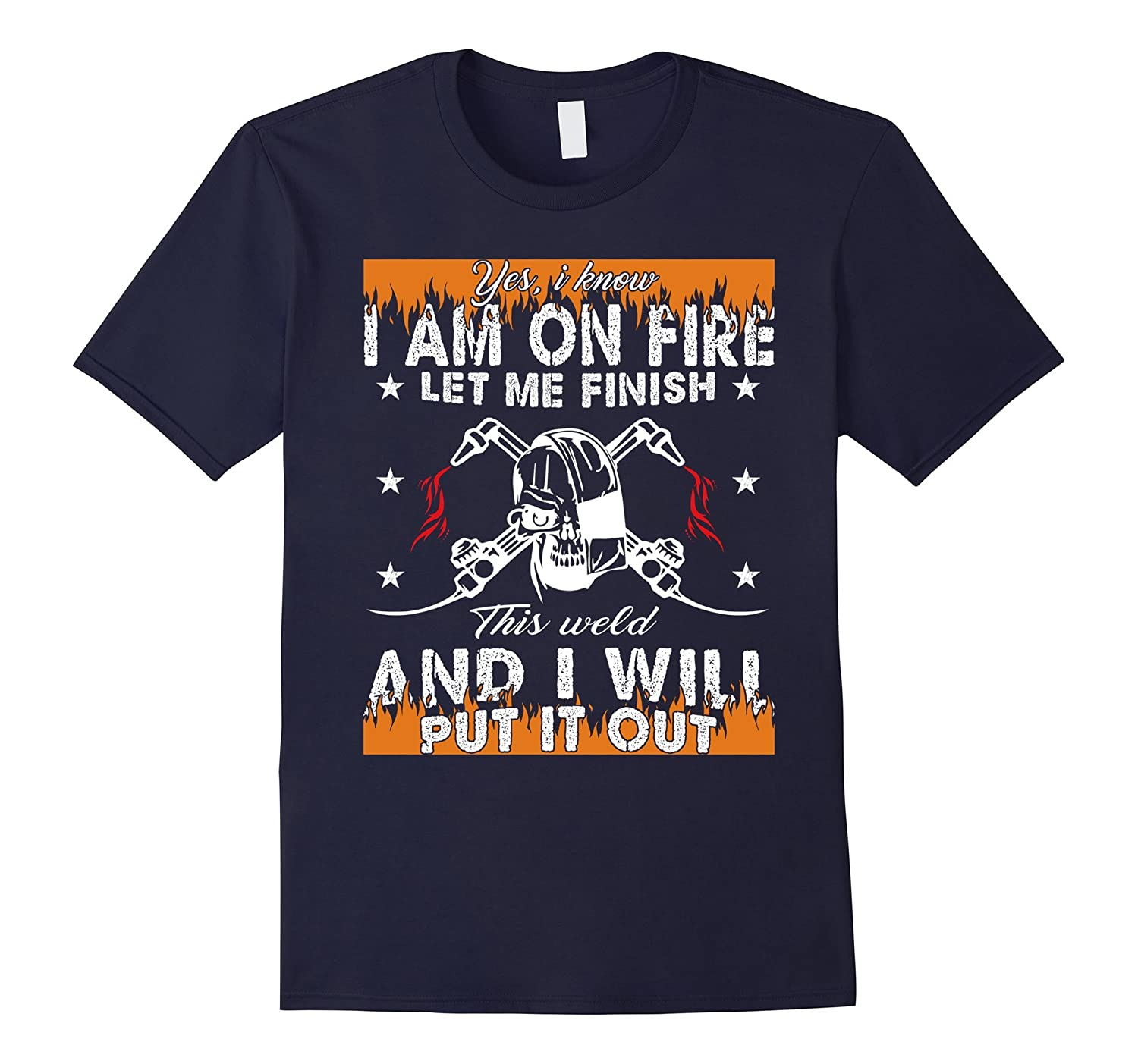 yes I Know Iam On Fire This World And I Will Put It Tshirt-TH
