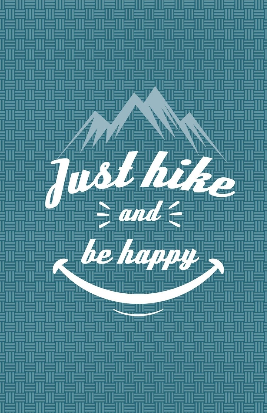Just Hike And Be Happy Journal Notebook - Lined Paper: 5.5 x 8.5 - 200 Pages - School Student Teacher Office pdf epub