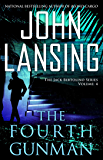The Fourth Gunman (The Jack Bertolino Series Book 4)