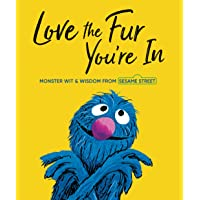 Love the Fur You're in: Monster Wit and Wisdom