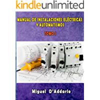 Manual de instalaciones eléctricas y Automatismos: Tomo I