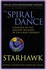 The Spiral Dance: A Rebirth of the Ancient Religion of the Goddess: 20th Anniversary Edition Kindle Edition