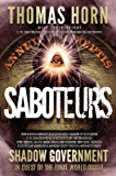 Saboteurs: How Secret, Deep State Occultists Are Manipulating American Society Through A Washington-Based Shadow…