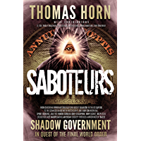 Saboteurs: How Secret, Deep State Occultists Are Manipulating American Society Through A Washington-Based Shadow Government In Quest Of The Final World Order! (English Edition)