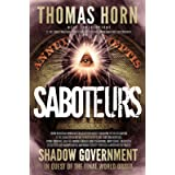 Saboteurs: How Secret, Deep State Occultists Are Manipulating American Society Through A Washington-Based Shadow Government I