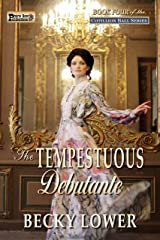 The Tempestuous Debutante (Cotillion Ball Saga Book 4)