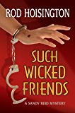 Such Wicked Friends: A Women Sleuths Mystery (Sandy Reid Mystery Series Book 3)