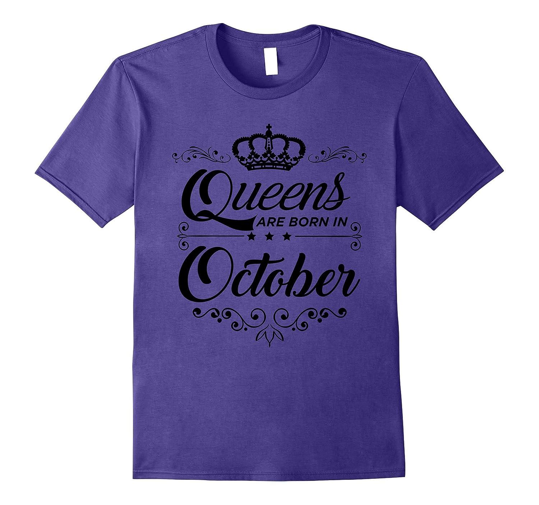 Queens are Born in October T-Shirt, Queen Birthday-FL