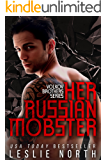 Her Russian Mobster (The Volkov Brothers Series Book 3)