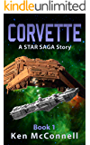 Corvette: A STAR SAGA Story (Corvette Trilogy Book 1)