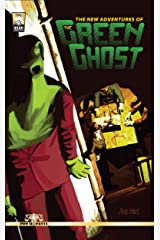 The New Adventures of the Green Ghost Kindle Edition