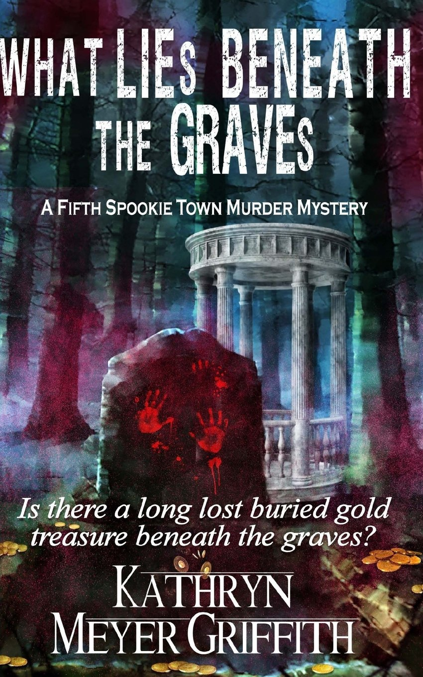 What Lies Beneath the Graves: The Fifth Spookie Town Murder Mystery (Spookie Town Murder Mysteries) (Volume 5) ebook