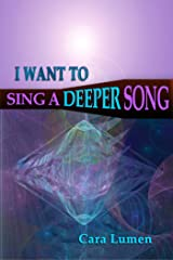 I Want to Sing a Deeper Song Kindle Edition