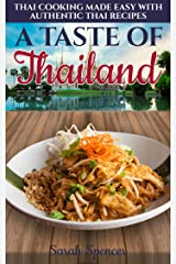 A Taste of Thailand: Thai Cooking Made Easy with Authentic Thai Recipes (Best Recipes from Around the World) Kindle Edition