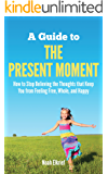 A Guide to The Present Moment