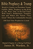Bible Prophecy and Trump: Daniel Prophesied a Goat Stubborn King of the West will make his Nation Very Great in the End Times Then the Unthinkable Occurs Over 150 End Time Prophecies