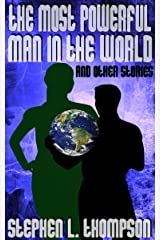 The Most Powerful Man in the World and other stories Kindle Edition