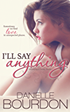 I'll Say Anything (Jasper and Finley Book 1)