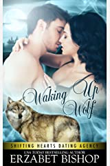 Waking Up Wolf: A Shapeshifter Paranormal Romance (Shifting Hearts Dating Agency Book 2) Kindle Edition