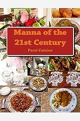 Manna of the 21st Century: Parsi Cuisine Kindle Edition
