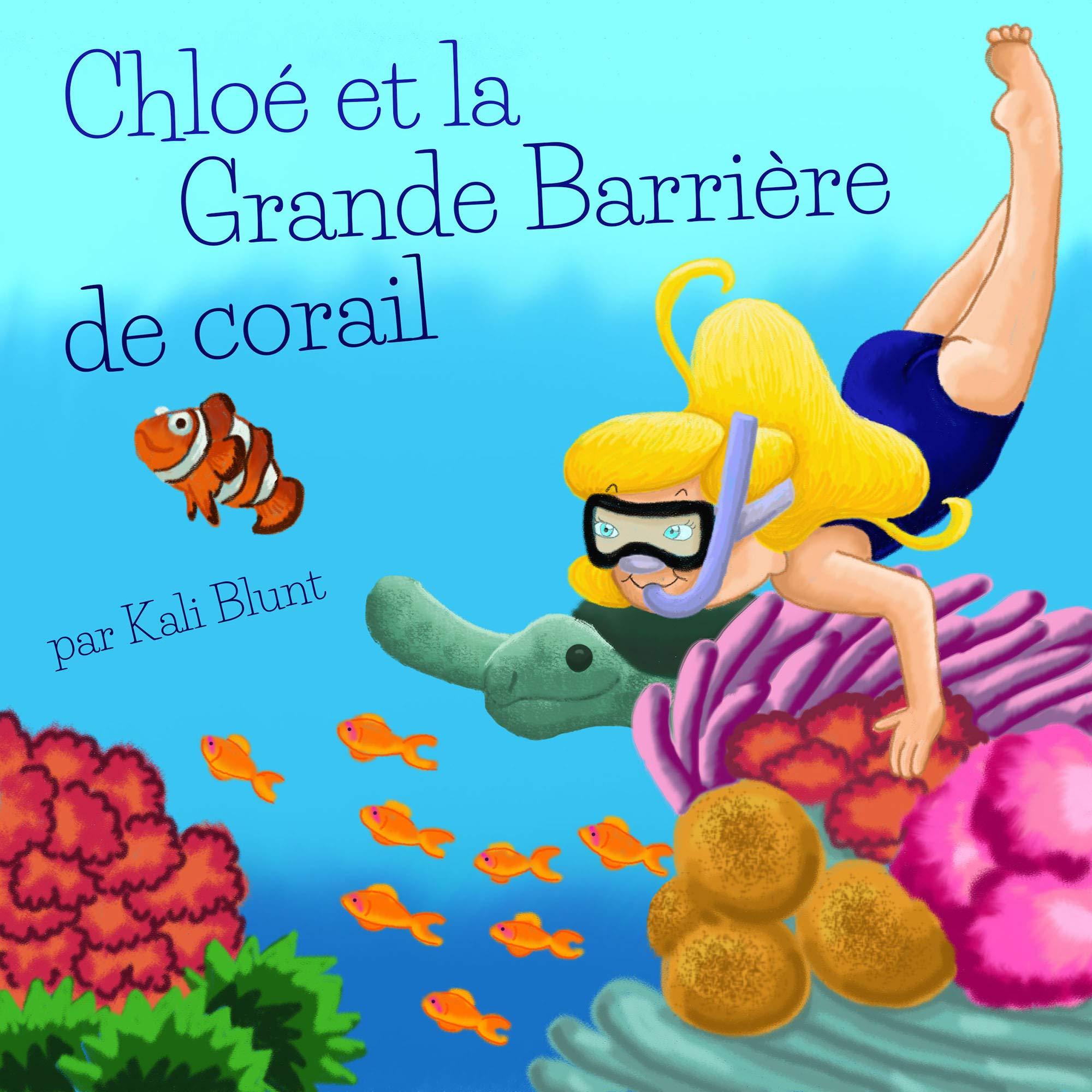 Chloé et la Grande Barrière de Corail (French Edition)
