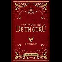 Apuntes Secretos De Un Guru (Spanish Edition)