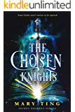 The Chosen Knights (Secret Knights Book 1)