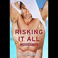 Risking It All: A Naked Men Novel