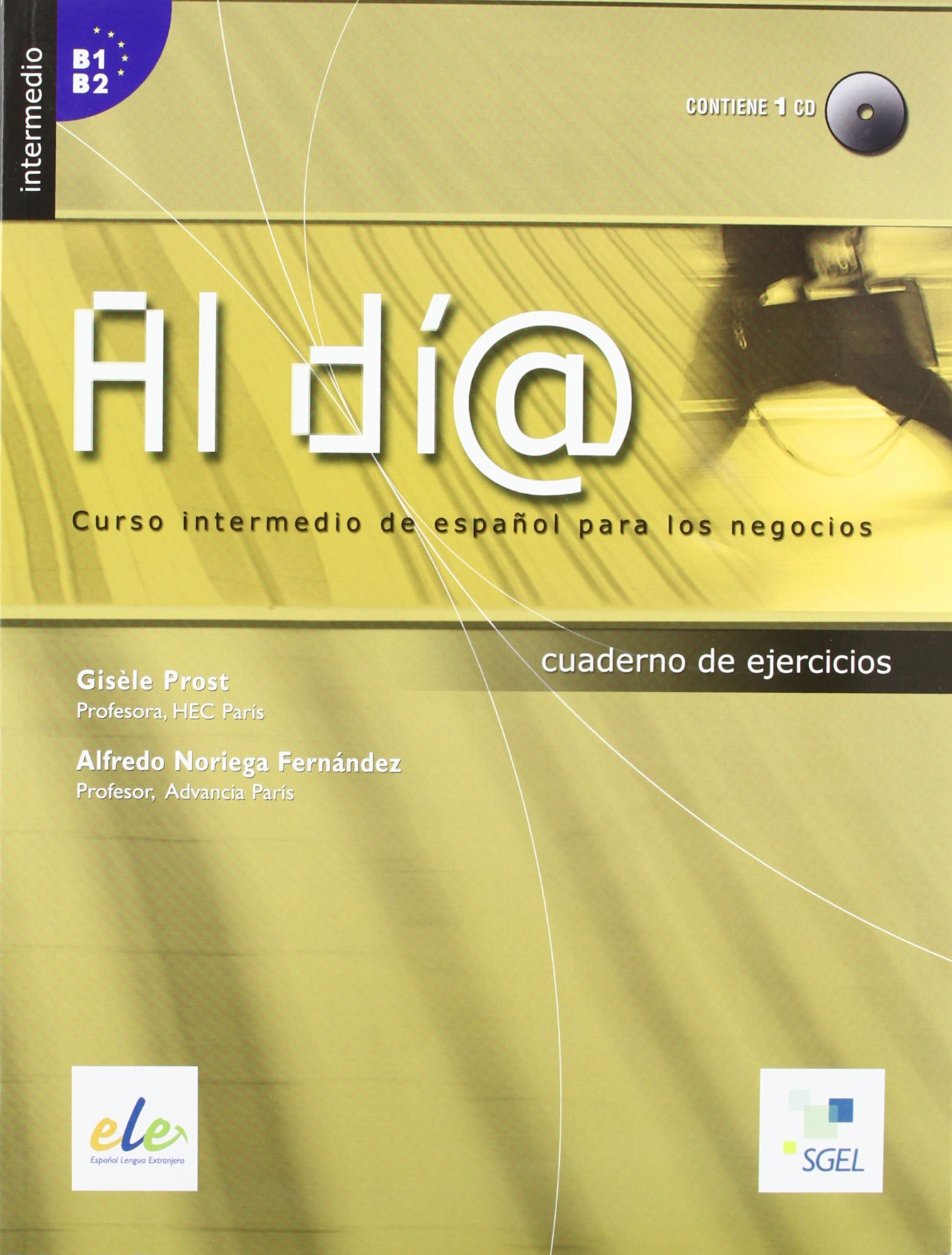 Al dia intermedio. Cuaderno de ejercicios (inkl. CD) / Al día intermedio. Cuaderno de ejercicios (inkl.CD): Curso intermedio de español para los negocios. Nivel intermedio B1/B2