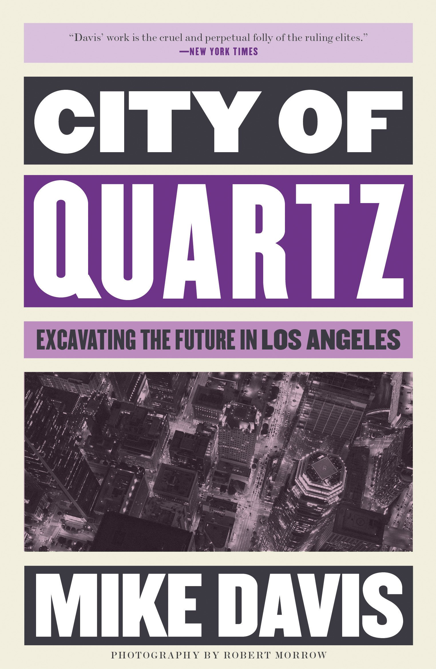 10bba50856 City of Quartz  Excavating the Future in Los Angeles  Mike Davis ...