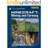 Minecraft: Mining and Farming (21st Century Skills Innovation Library: Unofficial Guides)