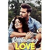 Reclaiming Love: A romantic short story