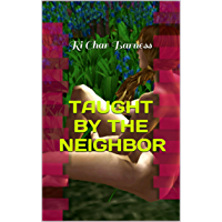 TAUGHT BY THE NEIGHBOR (MADISON BRAZIL Book 1) (English Edition)
