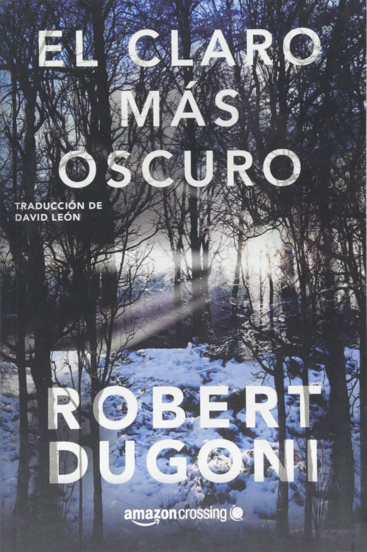 Amazon.com: El claro más oscuro (Tracy Crosswhite) (Spanish Edition)  (9782919800988): Robert Dugoni, David León: Books